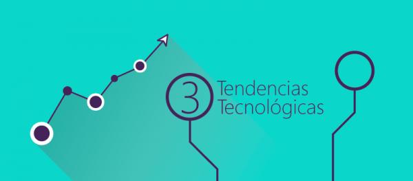 3 tendencias tecnológicas para adoptar hoy mismo banner